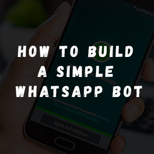 Preparé un manual sobre cómo escribir un bot de WhatsApp simple en PHP